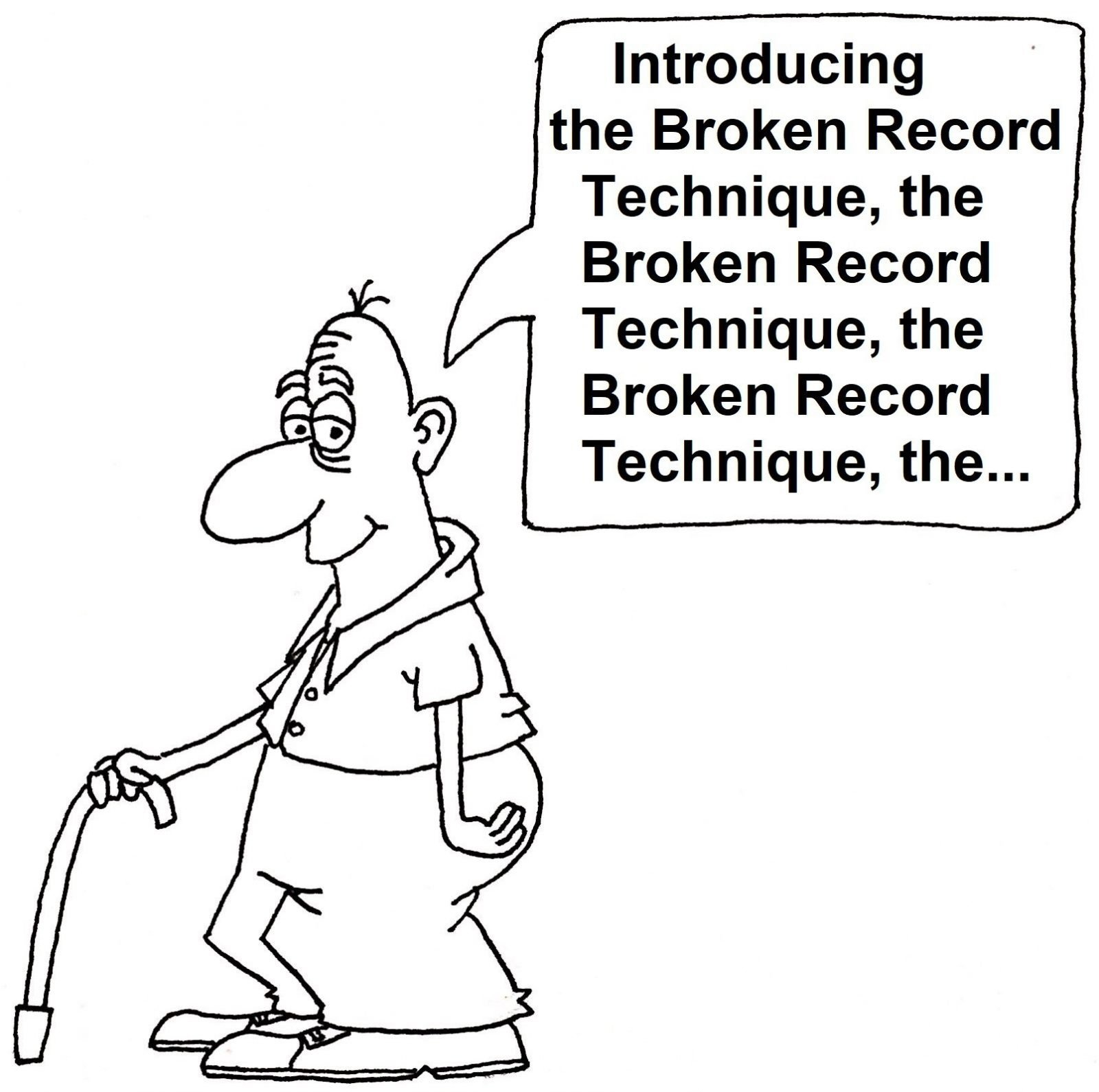 Introducing the Broken Record Technique