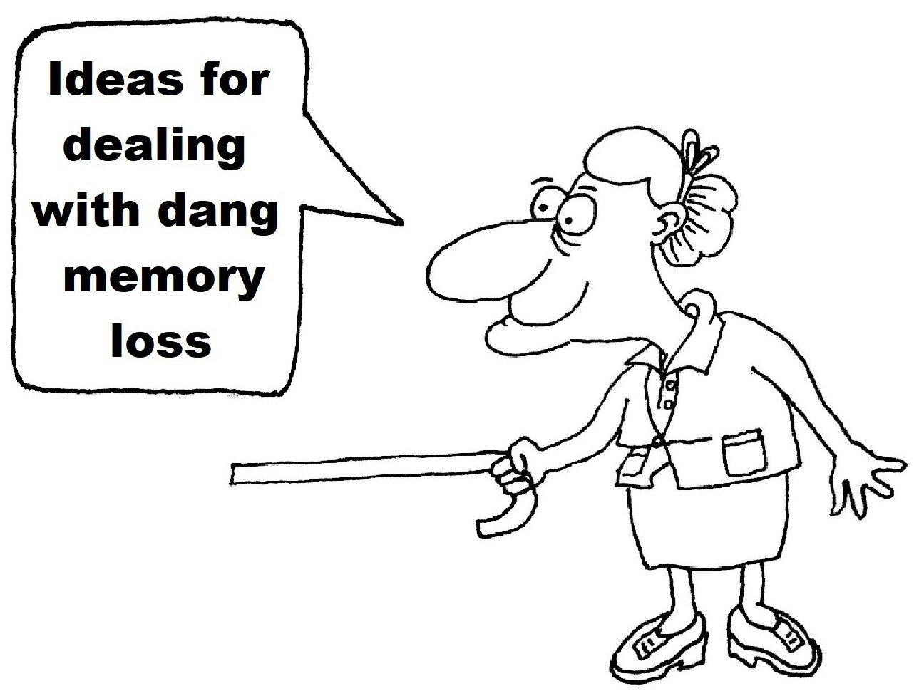 "Feisty old lady, ""ideas for dealing with dang memory loss"""